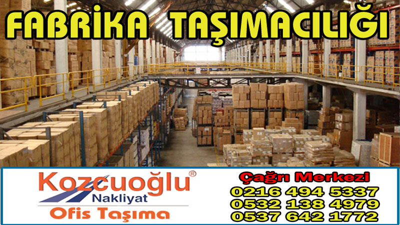 Fabrika Taşımacılığı Kozcuoğlu Nakliyat İstanbul Ankara İzmir Adana Antalya Kocaeli Bursa