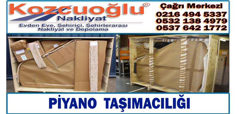 İstanbul piyano taşımacılığı İstanbul Piyano Taşıma Kozcuoğlu evden eve nakliyat